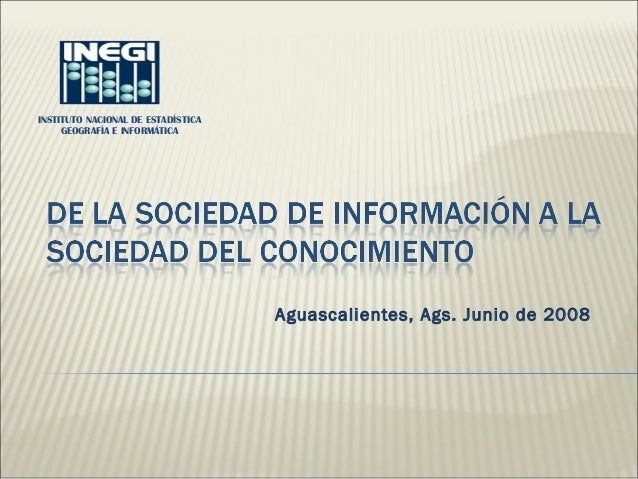 Aguascalientes, Ags. Junio de 2008  INSTITUTO NACIONAL DE ESTADÍSTICA  GEOGRAFÍA E INFORMÁTICA