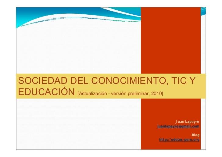 SOCIEDAD DEL CONOCIMIENTO, TIC Y EDUCACIÓN [Actualización - versión preliminar, 2010]                                     ...