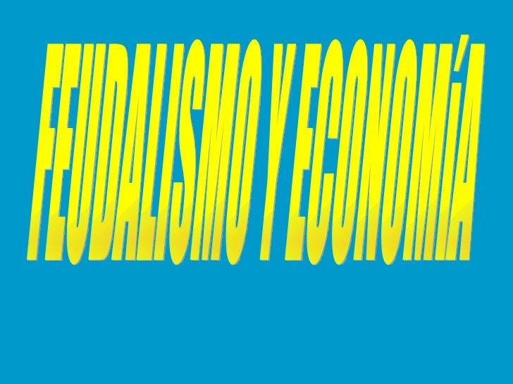 FEUDALISMO Y ECONOMíA