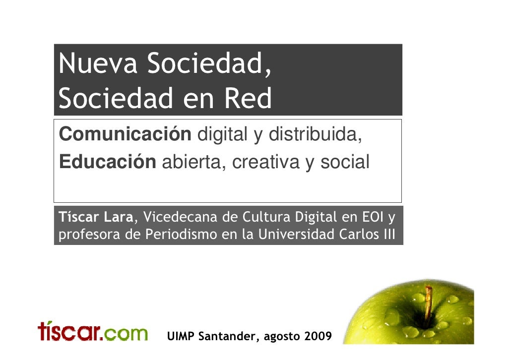 Nueva Sociedad, Sociedad en Red Comunicación digital y distribuida, Educación abierta, creativa y social  Tíscar Lara, Vic...