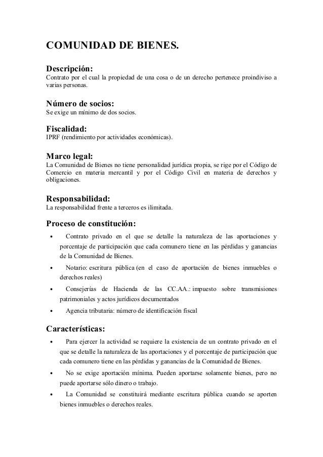 COMUNIDAD DE BIENES.Descripción:Contrato por el cual la propiedad de una cosa o de un derecho pertenece proindiviso avaria...