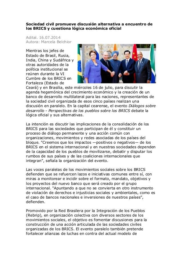 Sociedad civil promueve discusión alternativa a encuentro de los BRICS y cuestiona lógica económica oficial Adital. 16.07....