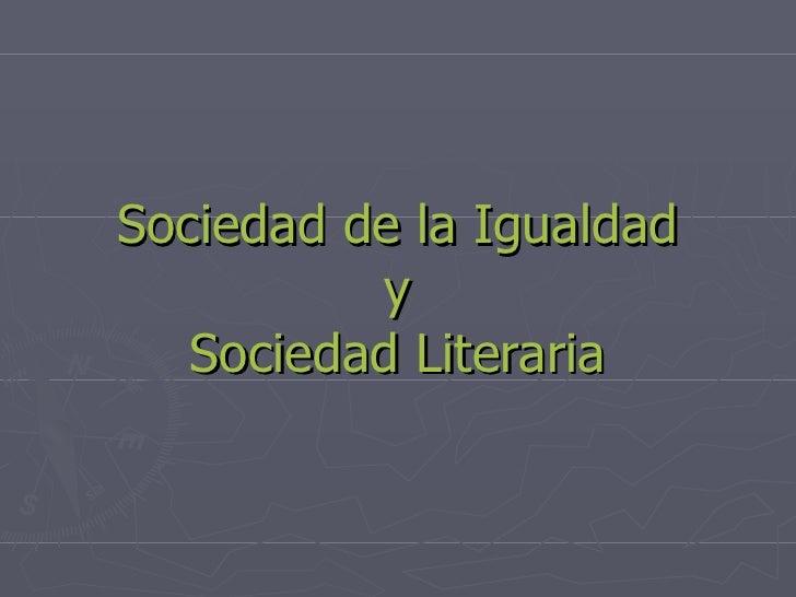 Sociedad de la Igualdad y Sociedad Literaria