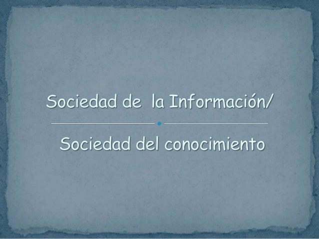  Sociedad de la información: En 1973 el sociólogo Daniel Bell, introdujo la noción de la «sociedad de información», el ad...