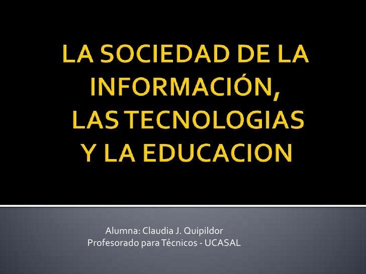 Alumna: Claudia J. QuipildorProfesorado para Técnicos - UCASAL