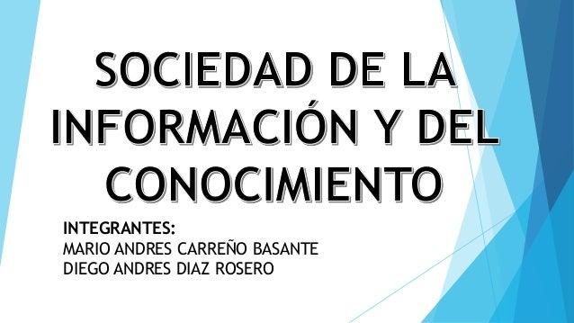 INTEGRANTES: MARIO ANDRES CARREÑO BASANTE DIEGO ANDRES DIAZ ROSERO