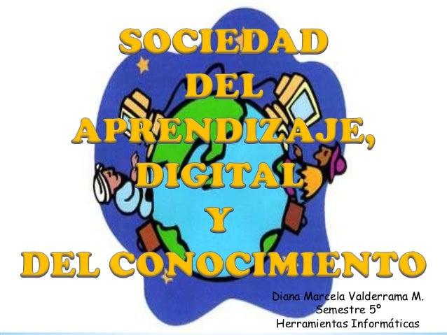 Diana Marcela Valderrama M.       Semestre 5º Herramientas Informáticas