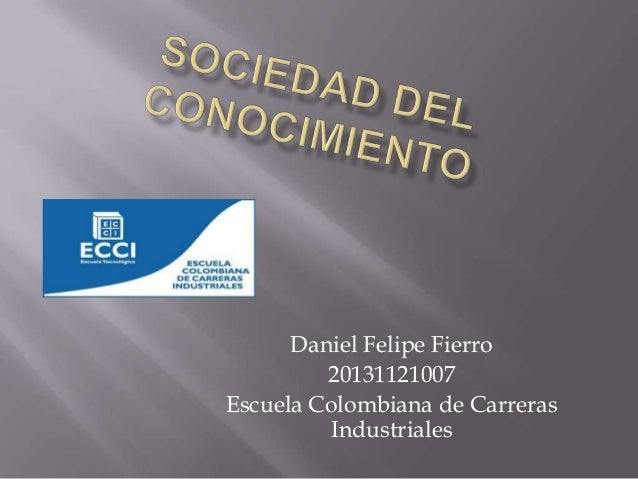 Daniel Felipe Fierro 20131121007 Escuela Colombiana de Carreras Industriales