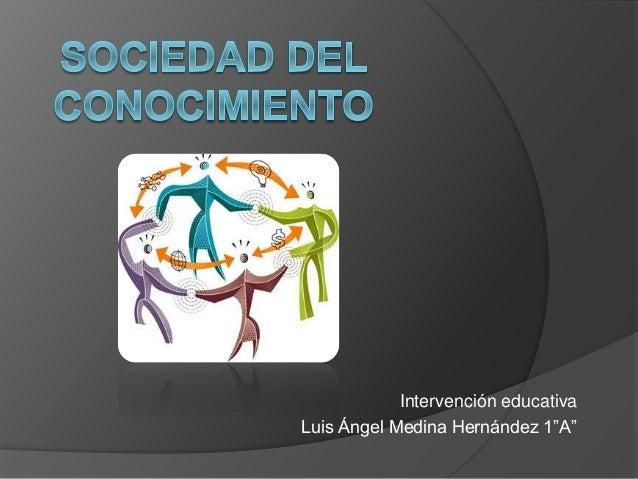 """Intervención educativa  Luis Ángel Medina Hernández 1""""A"""""""