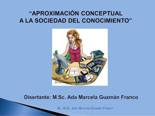 By: M.Sc. Ada Marcela Guzmán Franco