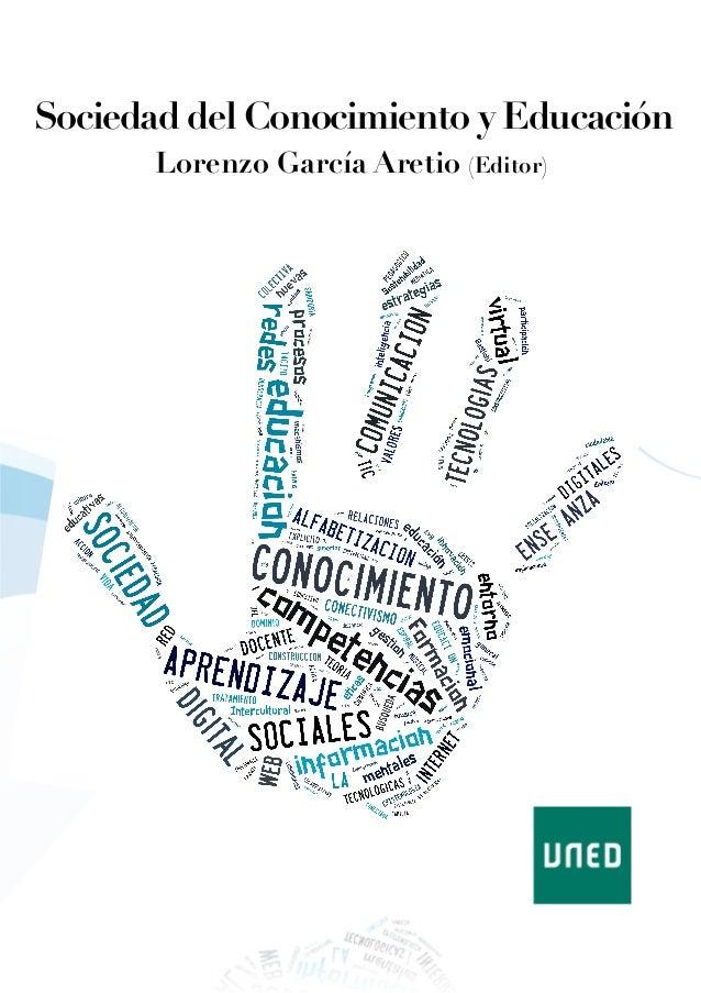 Sociedad del Conocimiento y Educación       Lorenzo García Aretio (Editor)
