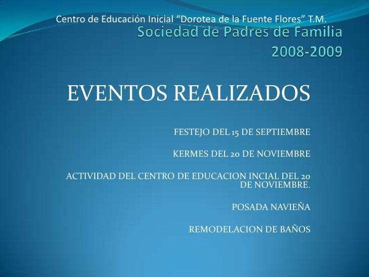 """Centro de Educación Inicial """"Dorotea de la Fuente Flores"""" T.M.<br />Sociedad de Padres de Familia2008-2009<br />EVENTOS RE..."""