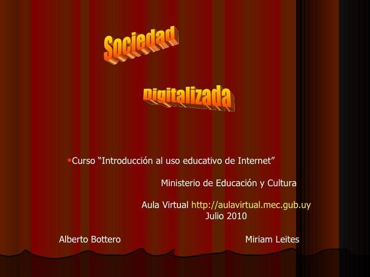 """<ul><ul><li>Curso """"Introducción al uso educativo de Internet"""" </li></ul></ul><ul><ul><ul><li>Ministerio de Educación y Cul..."""