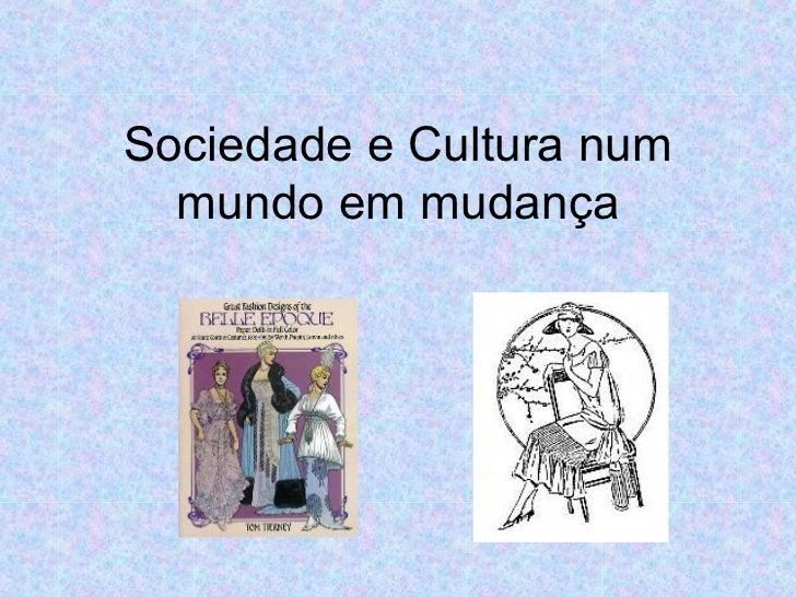 Sociedade e Cultura num mundo em mudança