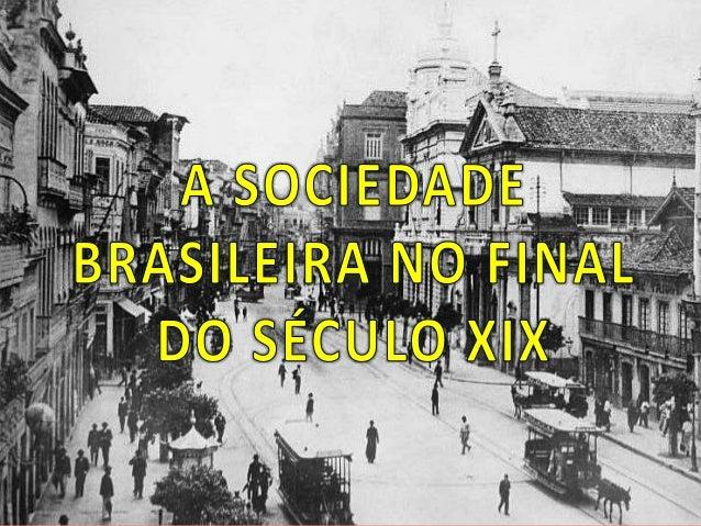 Principais acontecimentos no Brasil e no Mundo no final  do século XIX   É fundada a 1ª sociedade carnavalesca (1855).  ...