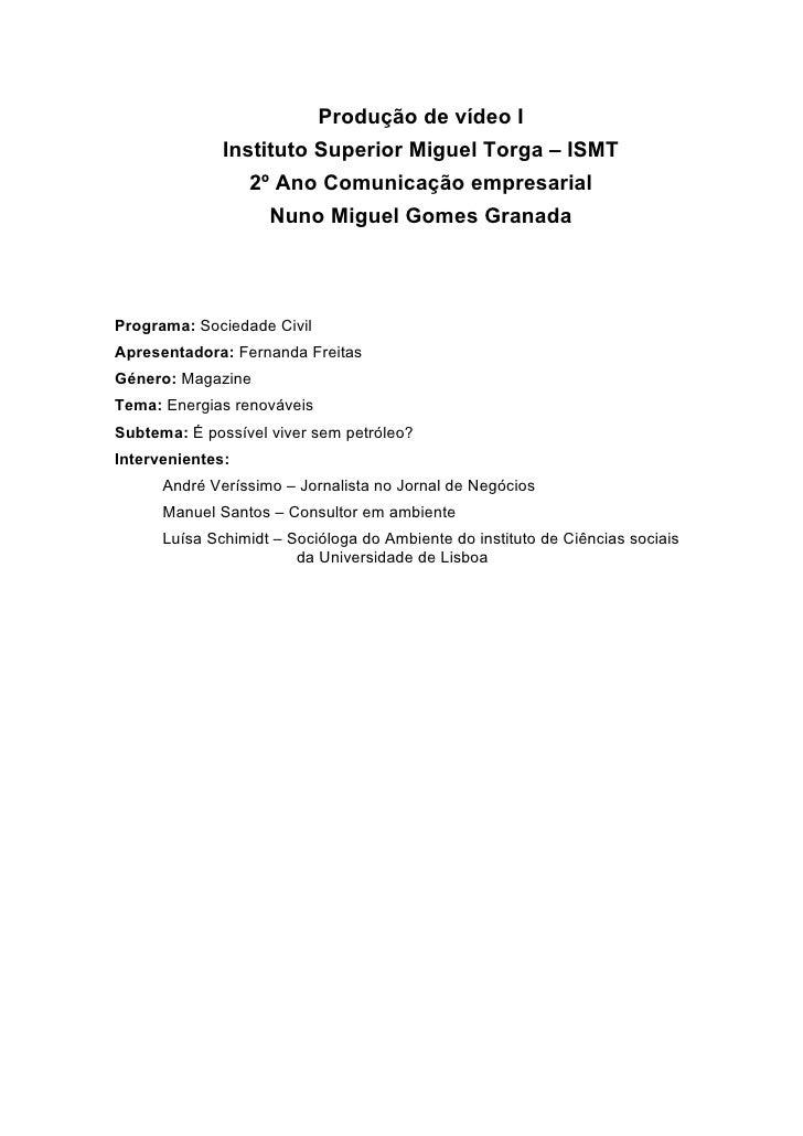 Produção de vídeo I               Instituto Superior Miguel Torga – ISMT                   2º Ano Comunicação empresarial ...