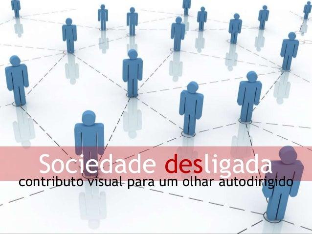 Sociedade desligada