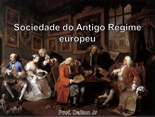 Hierarquia socialDesde  o período feudal, a sociedade europeia se organizava em Estamentos. Cada estamento ou ordem tinha...