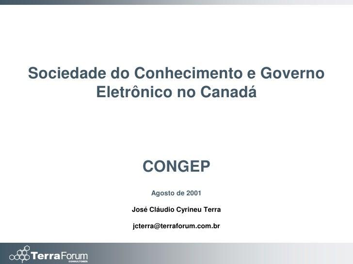 Sociedade do Conhecimento e Governo         Eletrônico no Canadá                   CONGEP                  Agosto de 2001 ...