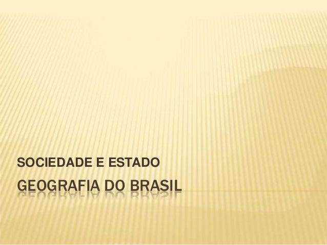 SOCIEDADE E ESTADOGEOGRAFIA DO BRASIL