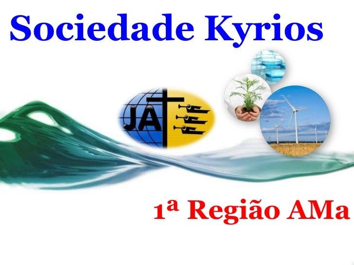 Sociedade Kyrios 1ª Região AMa