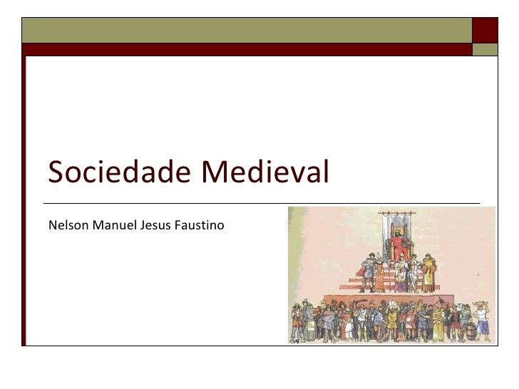 Sociedade MedievalNelson Manuel Jesus Faustino