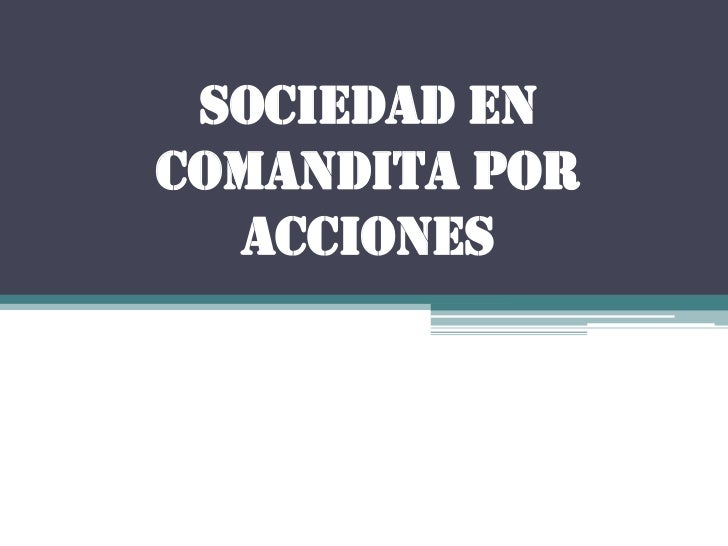 Sociedad en Comandita por   Acciones
