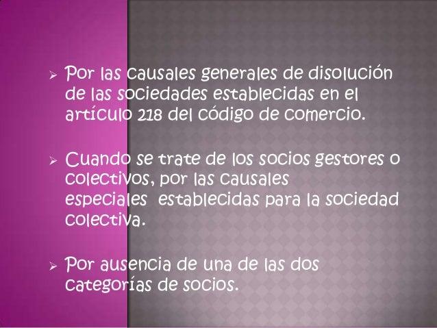  Tratándose de sociedades en comandita simple, también es causal de disolución la reducción del capital social por perdid...