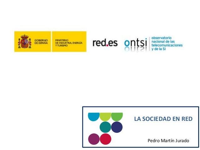 Pedro Martín Jurado LA SOCIEDAD EN RED