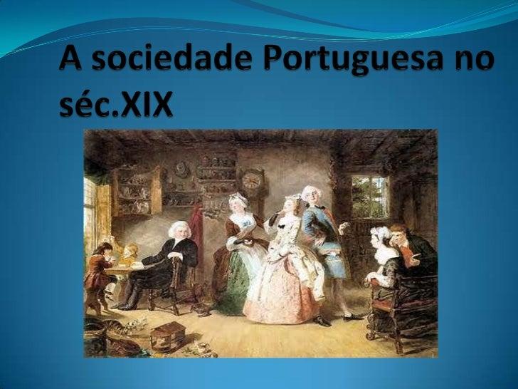A sociedade Portuguesa no séc.XIX<br />