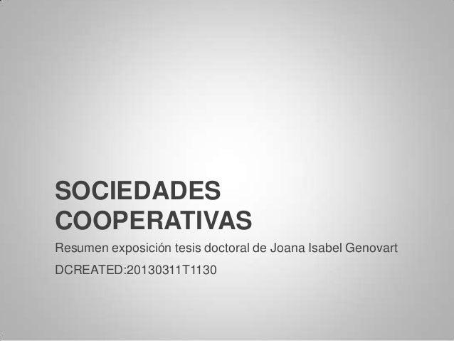 SOCIEDADESCOOPERATIVASResumen exposición tesis doctoral de Joana Isabel GenovartDCREATED:20130311T1130