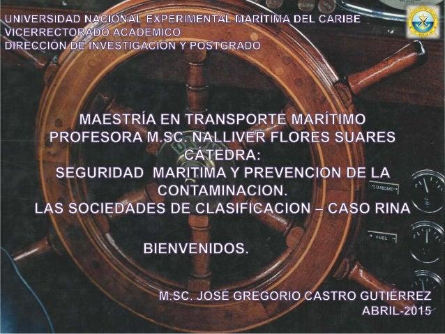 Las Sociedades de Clasificación (SS.CC.): • ¿Qué son? • Antecedentes. • Objetivos. • Tareas. • Principios de la IACS • Las...