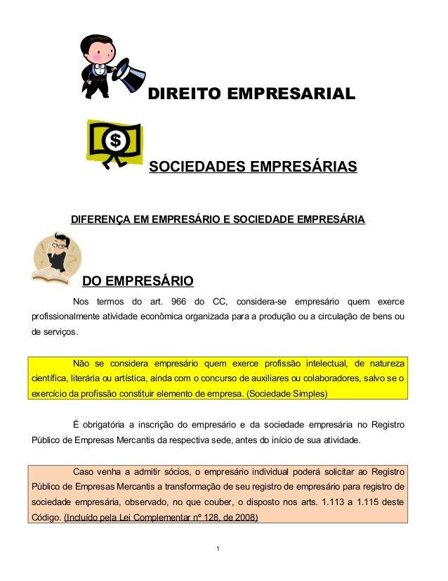 DIREITO EMPRESARIAL SOCIEDADES EMPRESÁRIAS DIFERENÇA EM EMPRESÁRIO E SOCIEDADE EMPRESÁRIA DO EMPRESÁRIO Nos termos do art....