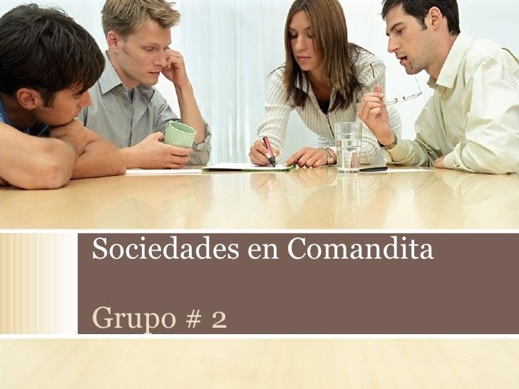 Sociedades en Comandita Grupo # 2