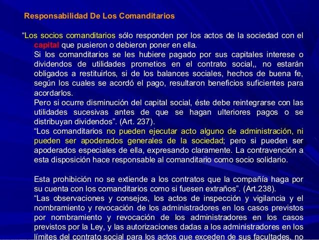 """Responsabilidad De Los Comanditarios """"Los socios comanditarios sólo responden por los actos de la sociedad con el capital ..."""