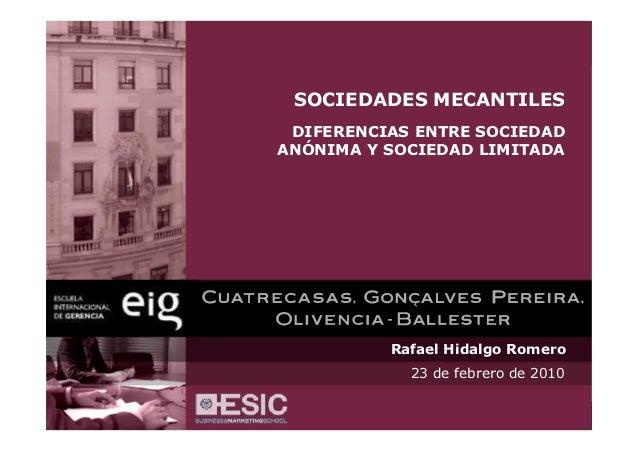 SOCIEDADES MECANTILES DIFERENCIAS ENTRE SOCIEDADANÓNIMA Y SOCIEDAD LIMITADA          Rafael Hidalgo Romero            23 d...