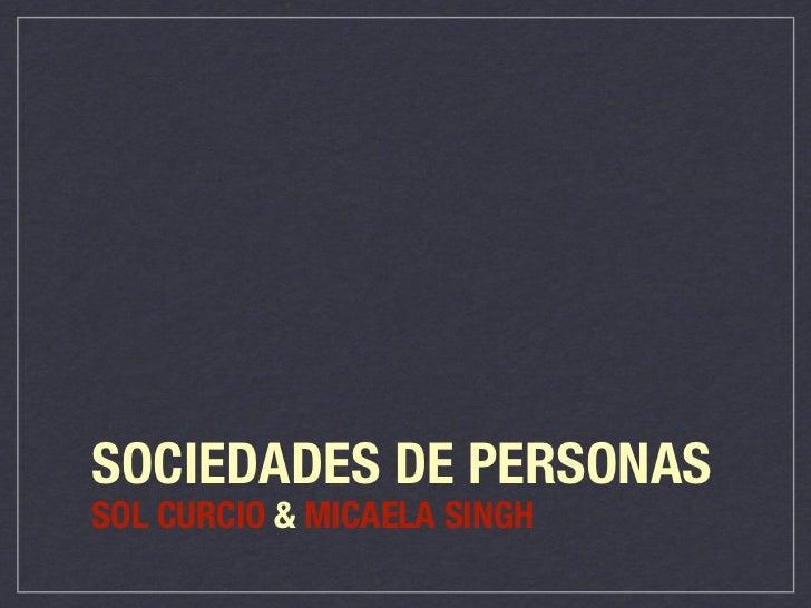 SOCIEDADES DE PERSONASSOL CURCIO & MICAELA SINGH