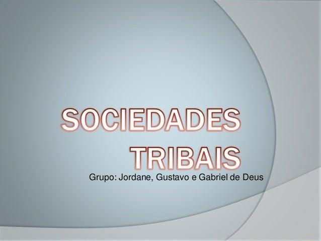 Grupo: Jordane, Gustavo e Gabriel de Deus