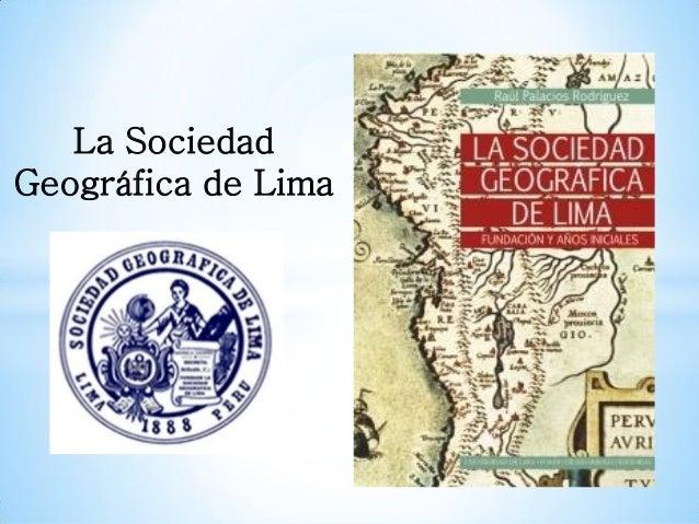La Sociedad Geográfica de Lima