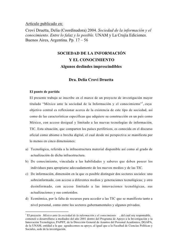 Artículo publicado en: Crovi Druetta, Delia (Coordinadora) 2004. Sociedad de la información y el conocimiento. Entre lo fa...