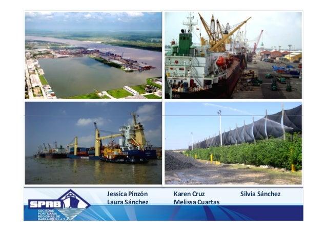 La Sociedad Portuaria Regional de Barranquilla esta localizada a 22 kilómetros de la desembocadura del Río Magdalena, prin...