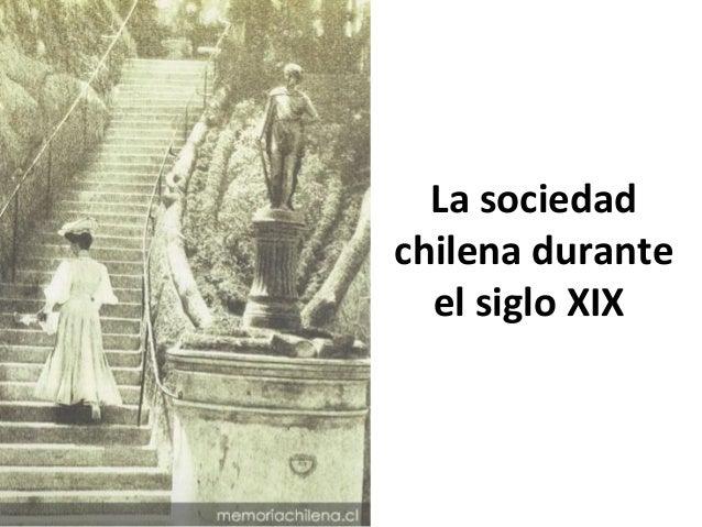La sociedad  chilena durante  el siglo XIX