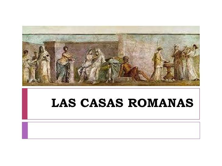 LAS CASAS ROMANAS<br />