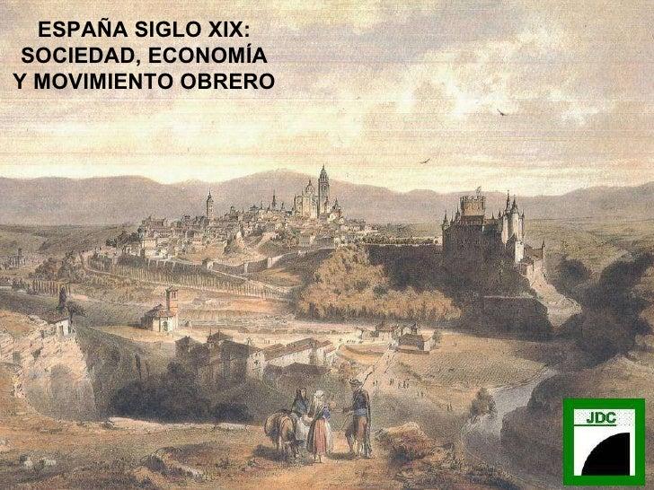 ESPAÑA SIGLO XIX: SOCIEDAD, ECONOMÍA Y MOVIMIENTO OBRERO