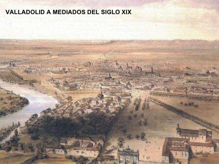 VALLADOLID A MEDIADOS DEL SIGLO XIX