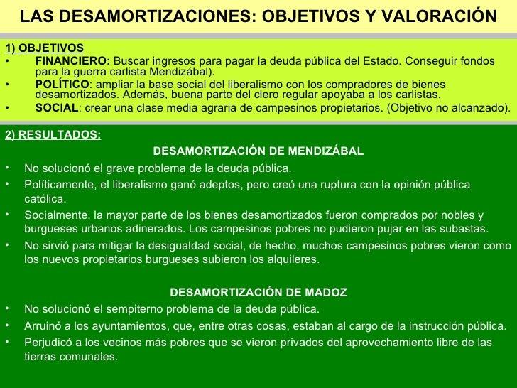 LAS DESAMORTIZACIONES: OBJETIVOS Y VALORACIÓN <ul><li>1) OBJETIVOS </li></ul><ul><li>FINANCIERO:  Buscar ingresos para pag...