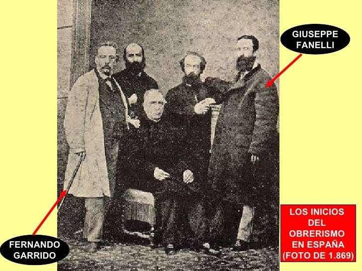 LOS INICIOS  DEL  OBRERISMO  EN ESPAÑA (FOTO DE 1.869) GIUSEPPE FANELLI FERNANDO GARRIDO