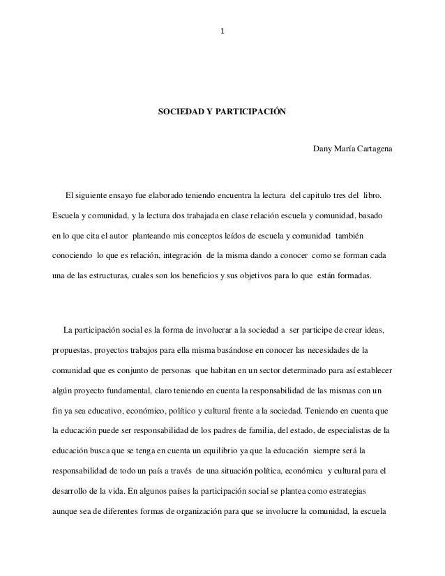 1 SOCIEDAD Y PARTICIPACIÓN Dany María Cartagena El siguiente ensayo fue elaborado teniendo encuentra la lectura del capitu...