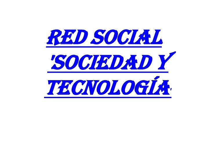 Red Social 'Sociedad y Tecnología'<br />