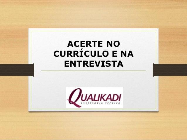 ACERTE NO CURRÍCULO E NA ENTREVISTA